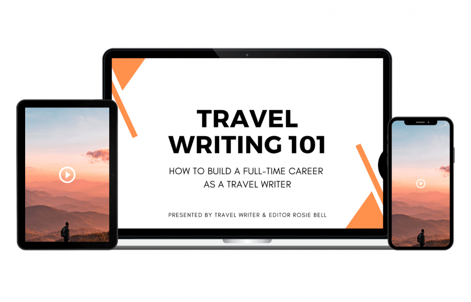 Travel Writing 101: How to Build a Full-Time Career as a Travel Writer